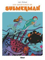 Téléchargez le livre :  Les aventures de Submerman
