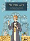 Télécharger le livre :  Guerlain - Tome 01