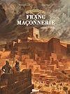 Télécharger le livre :  L'Épopée de la franc-maçonnerie - Tome 01