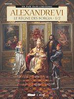 Téléchargez le livre :  Alexandre VI - Tome 01