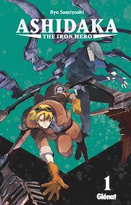Téléchargez le livre :  Ashidaka - The Iron Hero - Tome 01