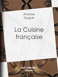 Téléchargez le livre :  La Cuisine française