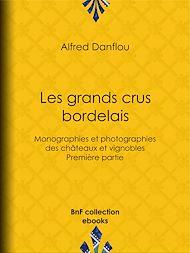 Téléchargez le livre :  Les Grands Crus bordelais : monographies et photographies des châteaux et vignobles