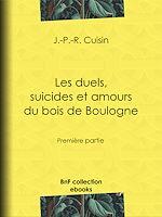 Téléchargez le livre :  Les Duels, Suicides et Amours du bois de Boulogne