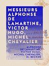 Télécharger le livre :  Messieurs Alphonse de Lamartine, Victor Hugo, Michel Chevalier