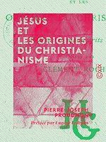 Téléchargez le livre :  Jésus et les origines du christianisme
