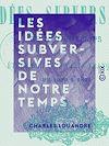 Télécharger le livre :  Les Idées subversives de notre temps