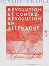 Télécharger le livre :  Révolution et Contre-Révolution en Allemagne