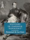 Télécharger le livre :  Souvenirs de l'empereur Napoléon Ier