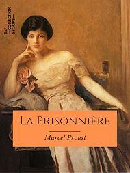 Téléchargez le livre :  La Prisonnière