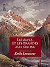 Télécharger le livre :  Les Alpes et les grandes ascensions