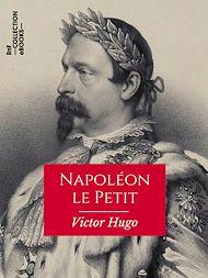 Téléchargez le livre :  Napoléon le Petit