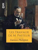 Téléchargez le livre :  Les Travaux de M. Pasteur
