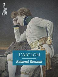 Téléchargez le livre :  L'Aiglon