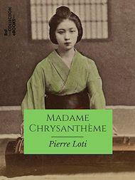 Téléchargez le livre :  Madame Chrysanthème