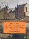 Télécharger le livre :  Histoire de la Conciergerie du Palais de Paris