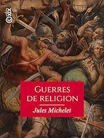 Téléchargez le livre :  Guerres de religion