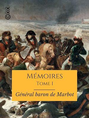 Téléchargez le livre :  Mémoires du général baron de Marbot - Tome I