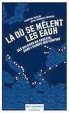 Télécharger le livre :  Là où se mêlent les eaux