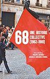 Télécharger le livre :  68, une histoire collective (1962-1981)