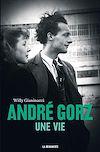 Télécharger le livre :  André Gorz, une vie
