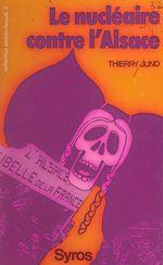 Download this eBook Le nucléaire contre l'Alsace