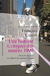 Télécharger le livre :  Une histoire (critique) des années 1990