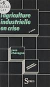 Télécharger le livre :  L'agriculture industrielle en crise