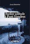 Télécharger le livre :  Bunker solitude à Port-Vendres