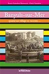 Télécharger le livre :  Banyuls-sur-Mer : quand un village se raconte