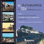 Téléchargez le livre :  Du Mataburros au TGV Perpignan 1858-2010 - Tome 1
