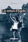 Télécharger le livre :  Les sirènes d'Argelès