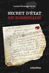 Téléchargez le livre :  Secret d'état en Roussillon