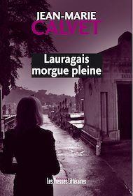 Téléchargez le livre :  Lauragais Morgue Pleine