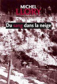 Téléchargez le livre :  Du sang dans la neige