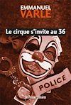 Télécharger le livre :  Le cirque s'invite au 36