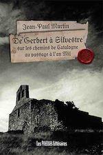 Téléchargez le livre :  De Gerbert à Silvestre sur les chemins de Catalogne au passage à l'an Mil