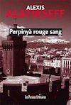 Télécharger le livre :  Perpinyà rouge sang