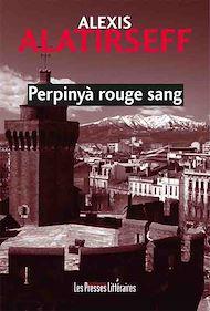 Téléchargez le livre :  Perpinyà rouge sang