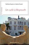 Télécharger le livre :  Un café à Beyrouth