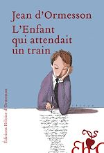 Download this eBook L'enfant qui attendait un train