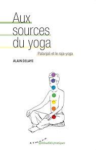 Téléchargez le livre :  Aux sources du yoga - Patanjali et le raja-yoga