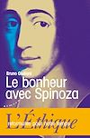 Télécharger le livre :  Le bonheur avec Spinoza - L'Ethique reformulée pour notre temps