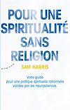 Télécharger le livre :  Pour une spiritualité sans religion - Votre guide pour une pratique spirituelle rationnelle validée