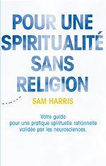 Download this eBook Pour une spiritualité sans religion - Votre guide pour une pratique spirituelle rationnelle validée