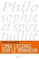 Download this eBook Cinq leçons sur le bonheur