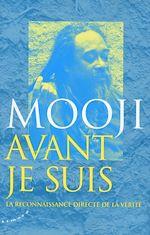 Download this eBook Avant je suis - La reconnaissance directe de la vérité