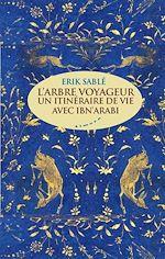 Download this eBook L'arbre voyageur - Un itinéraire de vie avec Ibn'Arabi