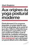 Télécharger le livre :  Aux origines du yoga postural moderne