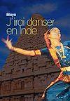 Télécharger le livre :  J'irai danser en Inde